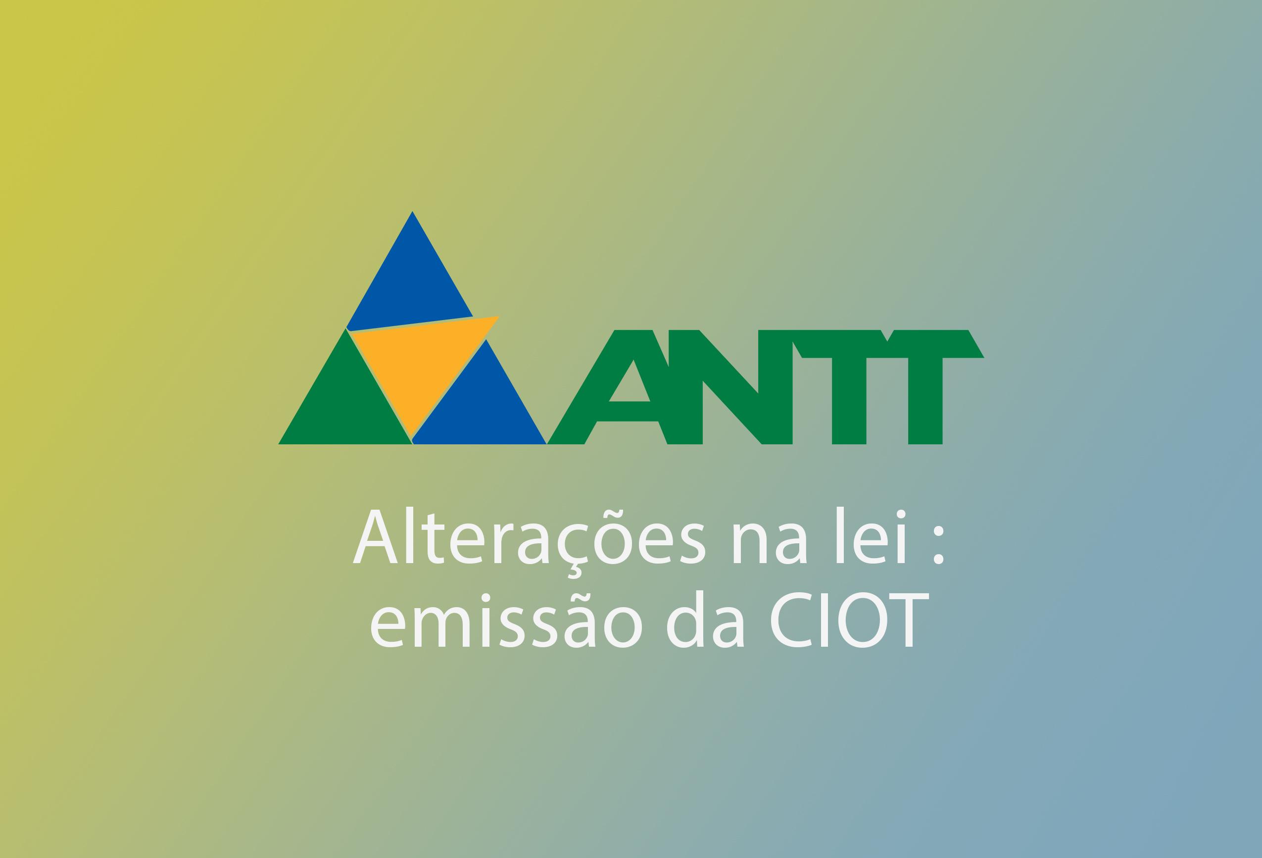 ANTT - OBRIGATORIEDADE DA EMISSÃO DO CIOT (ALTERAÇÕES RESOLUÇÃO 5.869 DE 01/2020)